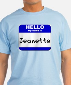 hello my name is jeanette T-Shirt