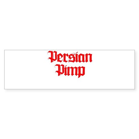 PERSIAN PIMP Bumper Sticker
