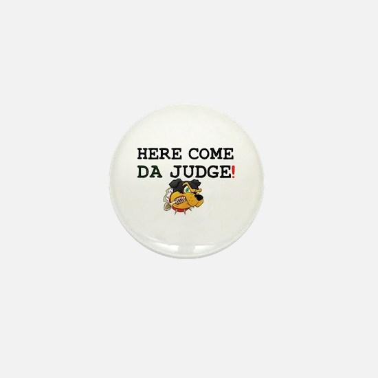 HERE COME DA JUDGE! Mini Button
