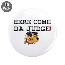 HERE COME DA JUDGE! 3.5&Quot; Button (10 Pack)