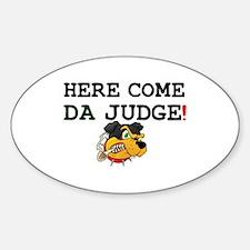 HERE COME DA JUDGE! Decal