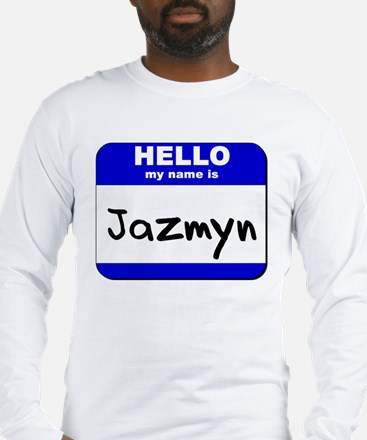 hello my name is jazmyn Long Sleeve T-Shirt