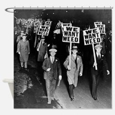 We Want Weed! Protest Shower Curtain