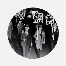 We Want Weed! Protest Ornament (Round)