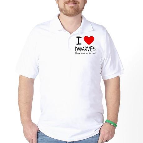 I love dwarves Golf Shirt