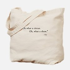 Oh What A Circus! Oh What A Show! Tote Bag