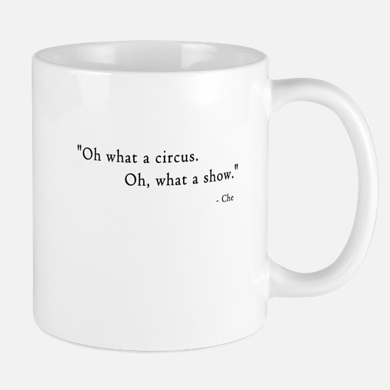 Oh What A Circus! Oh What A Show! Mugs
