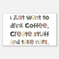I Just Want To Drink Coffee Sticker (Rectangle)