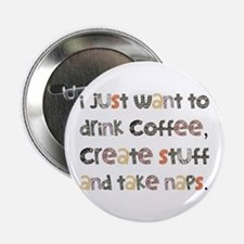 I Just Want To Drink Coffee 2.25&Quot; Button
