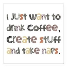 """I Just Want To Drink Coffee Square Car Magnet 3"""" x"""