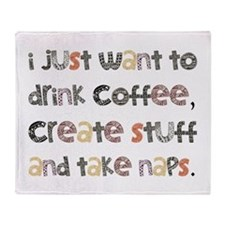 I Just Want To Drink Coffee Throw Blanket