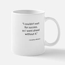 Waiting for Success Mugs