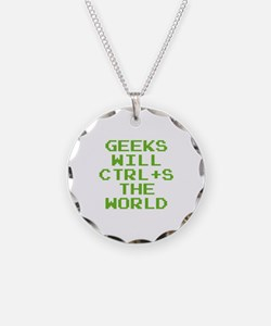 Geeks Will CTRL+S The World Necklace
