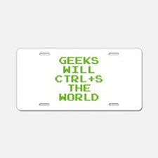 Geeks Will CTRL+S The World Aluminum License Plate
