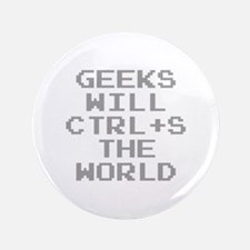 """Geeks Will CTRL+S The World 3.5"""" Button"""