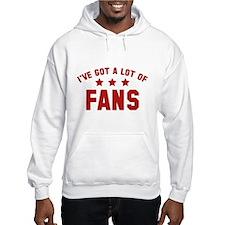 I've Got A Lot Of Fans Jumper Hoodie