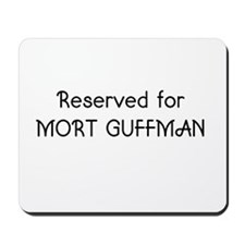 Reserved for Mort Guffman Mousepad