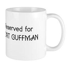 Reserved for Mort Guffman Mugs
