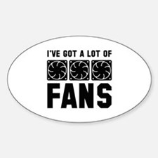 I've Got A Lot Of Fans Decal