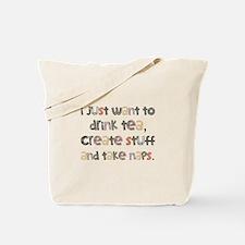 Drink Tea, Create, Take Naps Tote Bag