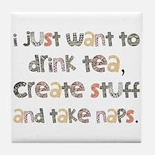 Drink Tea, Create, Take Naps Tile Coaster