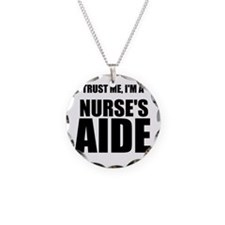 Trust Me, Im A Nurses Aide Necklace