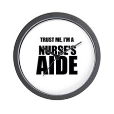 Trust Me, Im A Nurses Aide Wall Clock