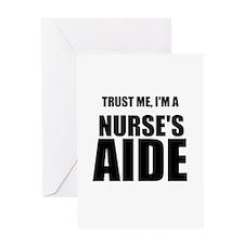 Trust Me, Im A Nurses Aide Greeting Cards