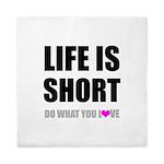 Life is Short DO What You Love Queen Duvet