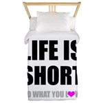 Life is Short DO What You Love Twin Duvet