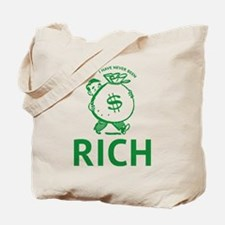 I Have Never Been Rich Tote Bag