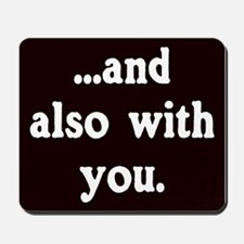 And Also With You Church Secretary's Mousepad