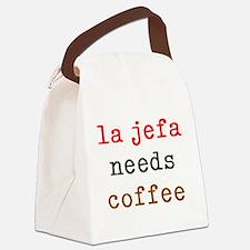 la jefa needs coffee Canvas Lunch Bag