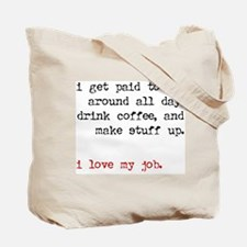 Paid To Make Stuff Up Tote Bag