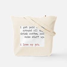 Paid To Make Stuff Up Tote Bag