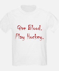 Give Blood, Play Hockey. T-Shirt