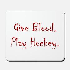Give Blood, Play Hockey. Mousepad