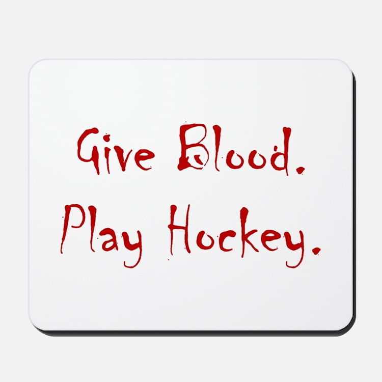 Give Blood, Play Hockey. Mousepad
