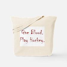 Give Blood, Play Hockey. Tote Bag