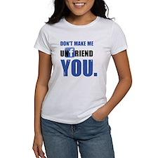 Unfriend T-Shirt