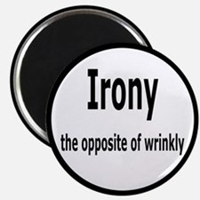 Irony - The Opposite Of Wrinkly Humor Magnet