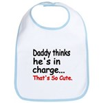 Daddy thinks hes in charge Bib
