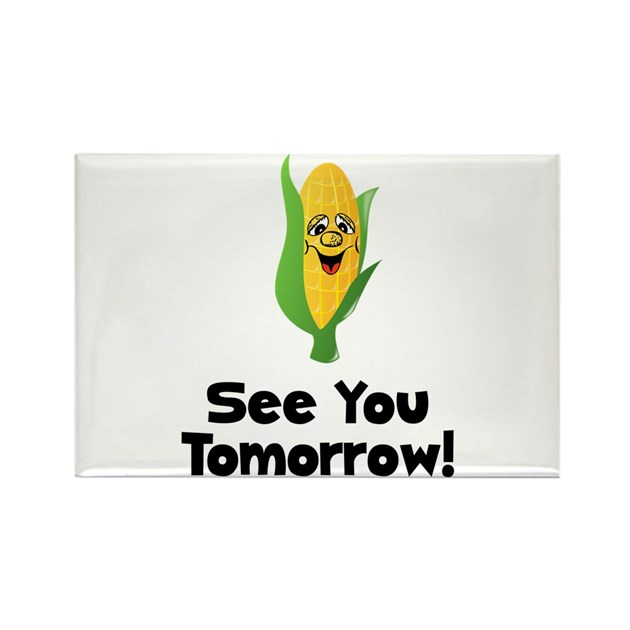 See You Tomorrow Corn Magnets By Admin Cp15029390