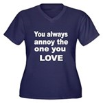 You Always Annoy The One You LOVE 2 Plus Size T-Sh
