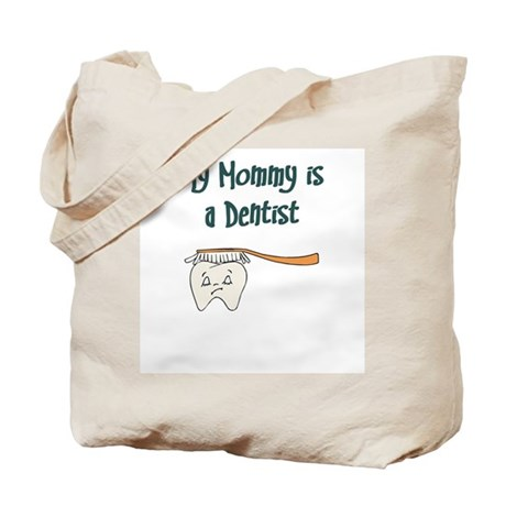 My Mommy Is A Dentist Tote Bag