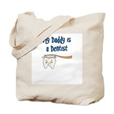 My Daddy Is A Dentist Tote Bag