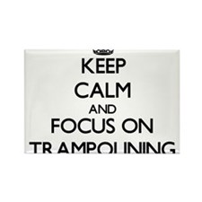 Keep calm and focus on Trampolining Magnets