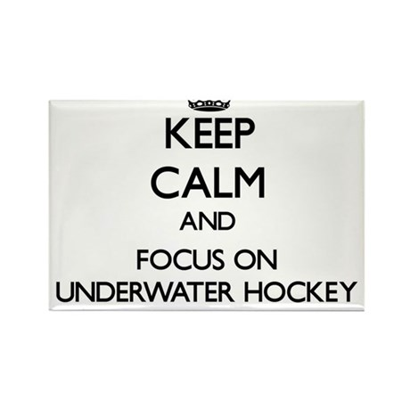 Keep calm and focus on Underwater Hockey Magnets