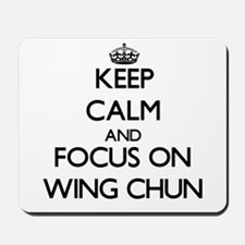 Keep calm and focus on Wing Chun Mousepad