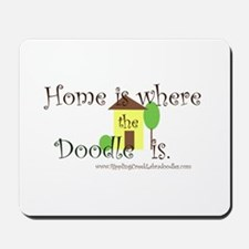 Home Is Where The Doodle Is Mousepad